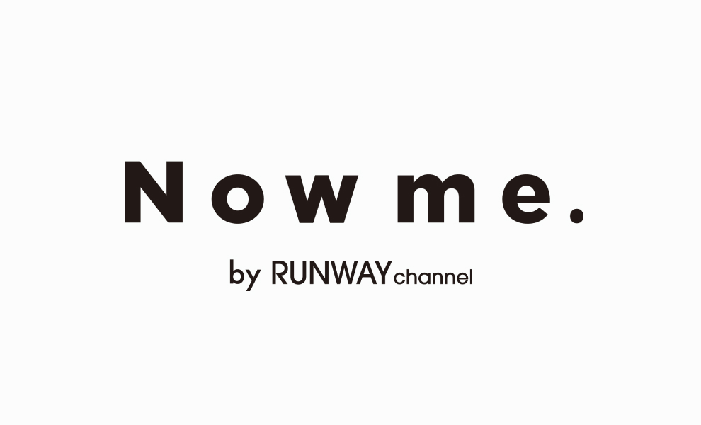 Now me. by RUNWAY channel賞